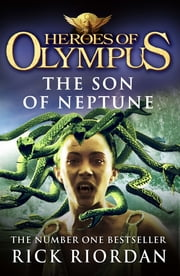 Heroes of Olympus: The Son of Neptune: The Son of Neptune ebook by Rick Riordan