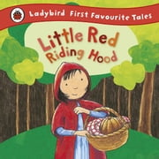Little Red Riding Hood: Ladybird First Favourite Tales ebook by Mandy Ross