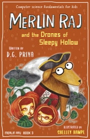 Merlin Raj and the Drones of Sleepy Hollow - A Halloween's Dog Tale ebook by D. G. Priya