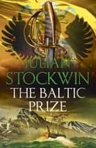 The Baltic Prize - Thomas Kydd 19 ekitaplar by Julian Stockwin