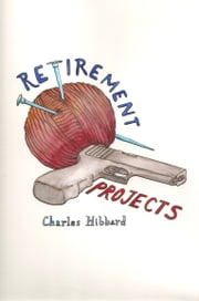 Retirement Projects ebook by Charles Hibbard
