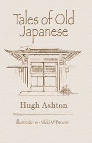 Tales Of Old Japanese ebook by Hugh Ashton