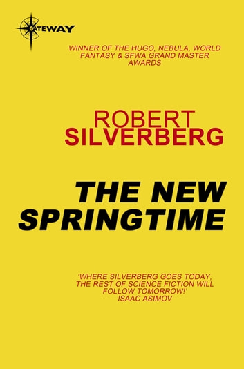 The New Springtime ebook by Robert Silverberg