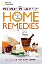 The People's Pharmacy Quick and Handy Home Remedies ebook by Joe Graedon,Terry Graedon