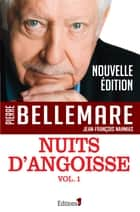 Nuits d'angoisse, tome 1 eBook by Pierre Bellemare