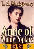 Anne of Windy Poplars - Anne of Green Gables Series ebook by Lucy Maud Montgomery