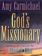 God's Missionary ebook by Amy Carmichael