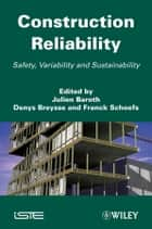 Construction Reliability ebook by Julien Baroth,Denys Breysse,Franck Schoefs
