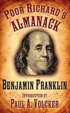 Poor Richard's Almanack ebook by Benjamin Franklin, Paul A. Volcker