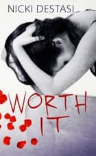 Worth It ebook by Nicki DeStasi