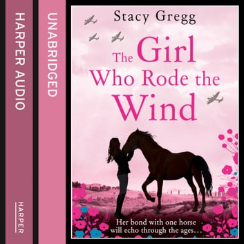 The Girl Who Rode the Wind audiobook by Stacy Gregg