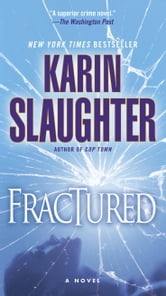 Fractured - A Novel ebook by Karin Slaughter