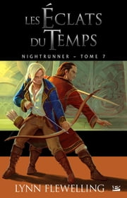 Les Éclats du temps - Nightrunner, T7 eBook by Lynn Flewelling, Nathalie Guillaume