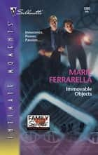 Immovable Objects ebook by Marie Ferrarella