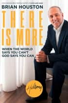There is More: When the World Says You Can't, God Says You Can ebook by Brian Houston