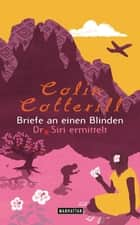 Briefe an einen Blinden - Dr. Siri ermittelt 4 - - Kriminalroman ebook by Colin Cotterill, Thomas Mohr