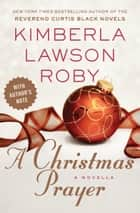 A Christmas Prayer ebook by Kimberla Lawson Roby
