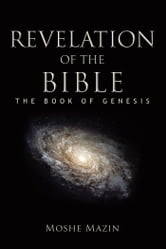 Revelation of the Bible - The Book of Genesis ebook by Moshe Mazin