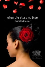 When the Stars Go Blue - A Novel ebook by Caridad Ferrer
