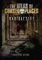 Radioactive ebook by Vanessa Acton