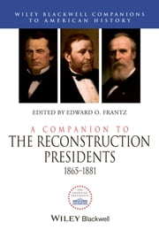 A Companion to the Reconstruction Presidents 1865-1881 ebook by Edward O. Frantz