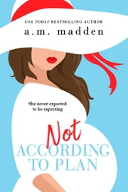 Not According to Plan ebook by A.M. Madden