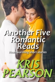 Another Five Romantic Reads ebook by Kris Pearson
