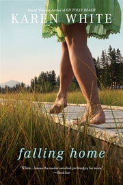 Falling Home ebook by Karen White