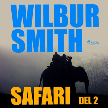 Safari del 2 audiobook by Wilbur Smith