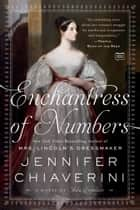 Enchantress of Numbers - A Novel of Ada Lovelace ebook by Jennifer Chiaverini