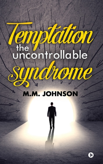 Temptation the Uncontrollable Syndrome ebook by M.M.Johnson