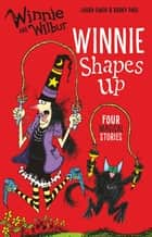 Winnie and Wilbur Winnie Shapes Up ebook by Laura Owen, Korky Paul