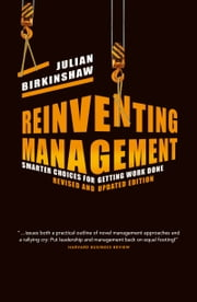 Reinventing Management - Smarter Choices for Getting Work Done, Revised and Updated Edition ebook by Julian Birkinshaw