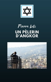 UN PÈLERIN D'ANGKOR ebook by Pierre Loti