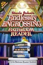 Uncle John's Endlessly Engrossing Bathroom Reader ebook by Bathroom Readers' Institute