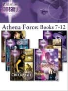 Athena Force: Books 7-12 - Deceived\Contact\Payback\Countdown\Target\Checkmate ebook by Carla Cassidy, Evelyn Vaughn, Harper Allen,...