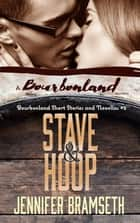 Stave and Hoop: Bourbonland Short Stories and Novellas #2 - A Bourbonland Novella ebook by Jennifer Bramseth