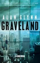 Graveland ebook by Alan Glynn