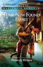 Their New-Found Family ebook by Rebecca Winters