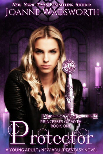 Protector - Princesses of Myth, #1 ebook by Joanne Wadsworth