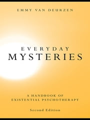 Everyday Mysteries - A Handbook of Existential Psychotherapy ebook by Emmy van Deurzen