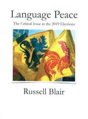 Language Peace: - The Critical Issue in the 2019 Elections ebook by Russell Blair
