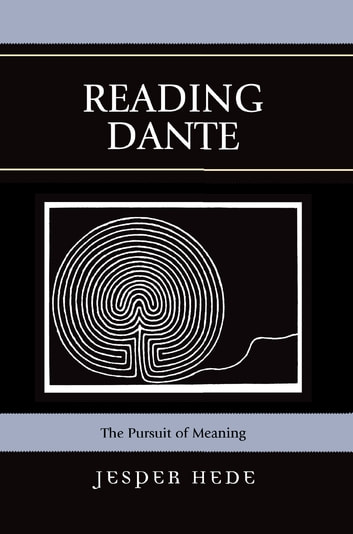 Reading Dante - The Pursuit of Meaning ebook by Jesper Hede