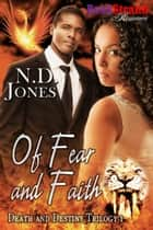 Of Fear and Faith ebook by N. D. Jones