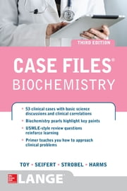 Case Files Biochemistry 3/E ebook by Eugene Toy,Seifert Jr.,Henry Strobel,Konrad Harms