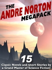 The Andre Norton MEGAPACK ® - 15 Classic Novels and Short Stories ebook by Andre Norton,Grace Allen Hogarth