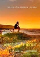 Angels of Throne - Recalled to Paradise - Die Liebe der Engel Throne ebook by Ingrid Königsmann-Sarah