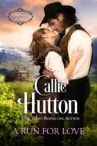 A Run for Love ebook by Callie Hutton