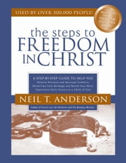 The Steps to Freedom in Christ Study Guide - A Step-By-Step Guide To Help You ebook by Neil T. Anderson