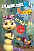 Beat Bugs: In My Life eBook by Cari Meister